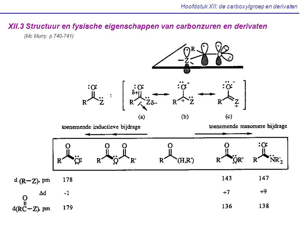 XII.3 Structuur en fysische eigenschappen van carbonzuren en derivaten (Mc Murry: p 740-741)