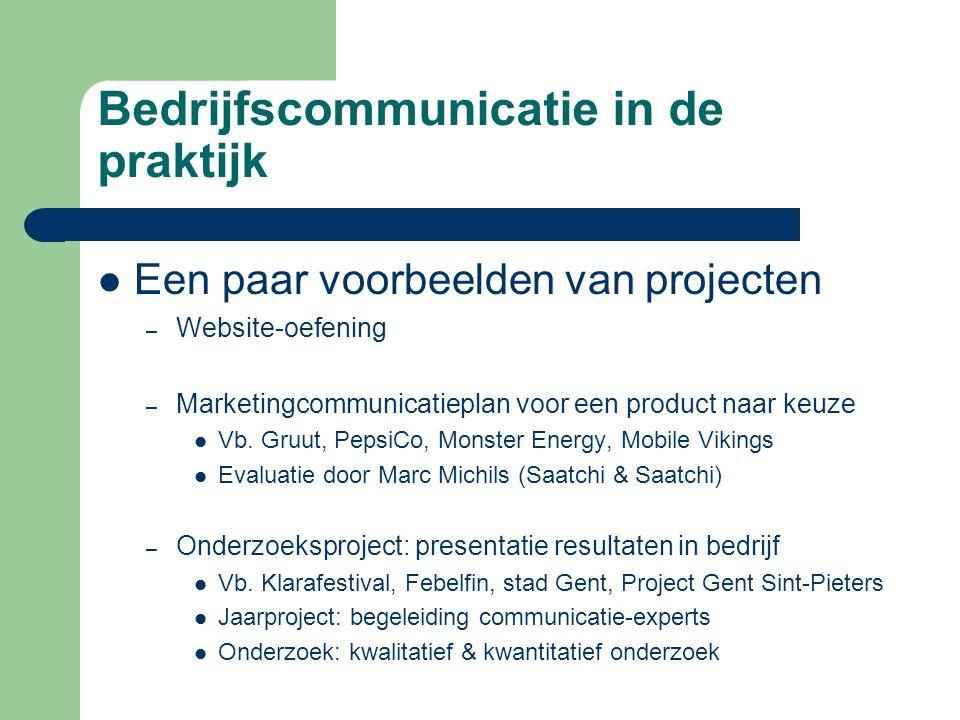 Bedrijfscommunicatie in de praktijk Een paar voorbeelden van projecten – Doorlichting van imago en communicatie van Klarafestival – Integratie social media in communicatie stad Gent – Imago-onderzoek voor Gentse Floraliën, Flagey