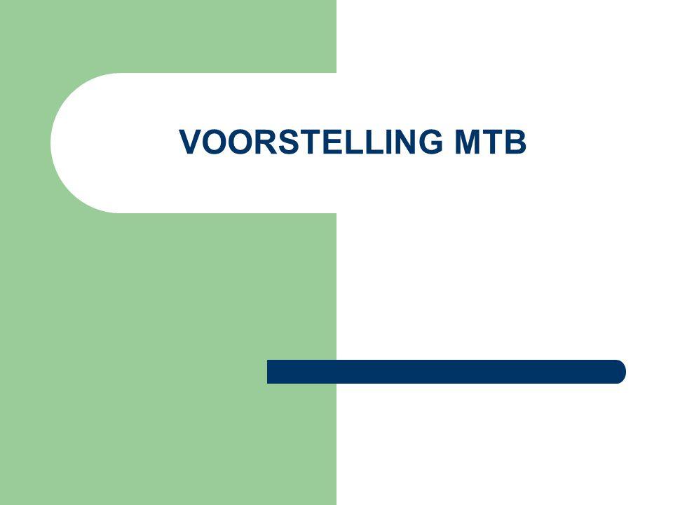 1.WAAROM MTB. 2. TOELATINGSVOORWAARDEN 3. PROGRAMMA 4.