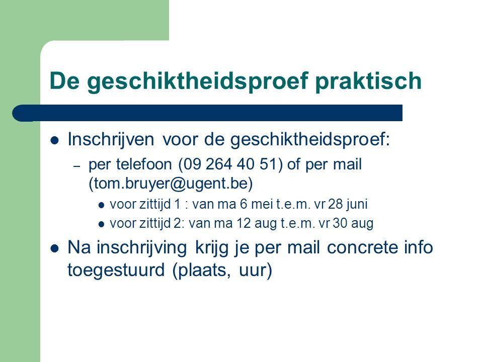 De geschiktheidsproef praktisch Deelnameprijs : – 3 euro per zittijd, te betalen tijdens het schriftelijke gedeelte