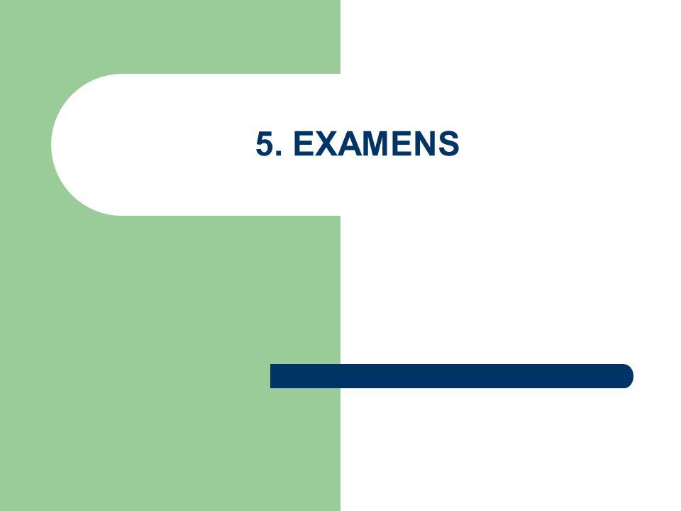 5. EXAMENS