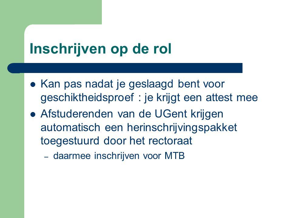 Inschrijven op de rol Studenten van elders moeten zich aanmelden bij de inschrijvingen UGent-site: http://www.ugent.be/nl/onderwijs/administrati e/inschrijven http://www.ugent.be/nl/onderwijs/administrati e/inschrijven