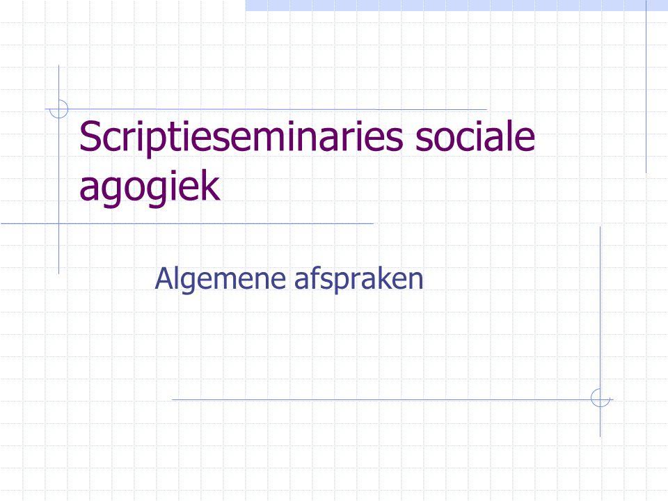 Scriptieseminaries sociale agogiek Algemene afspraken