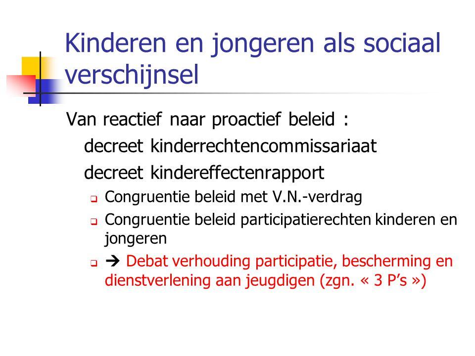 Kinderen en jongeren als sociaal verschijnsel Van reactief naar proactief beleid : decreet kinderrechtencommissariaat decreet kindereffectenrapport 