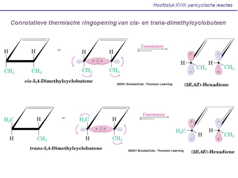 Hoofdstuk XVIII: pericyclische reacties Conrotatieve thermische ringopening van cis- en trans-dimethylcyclobuteen
