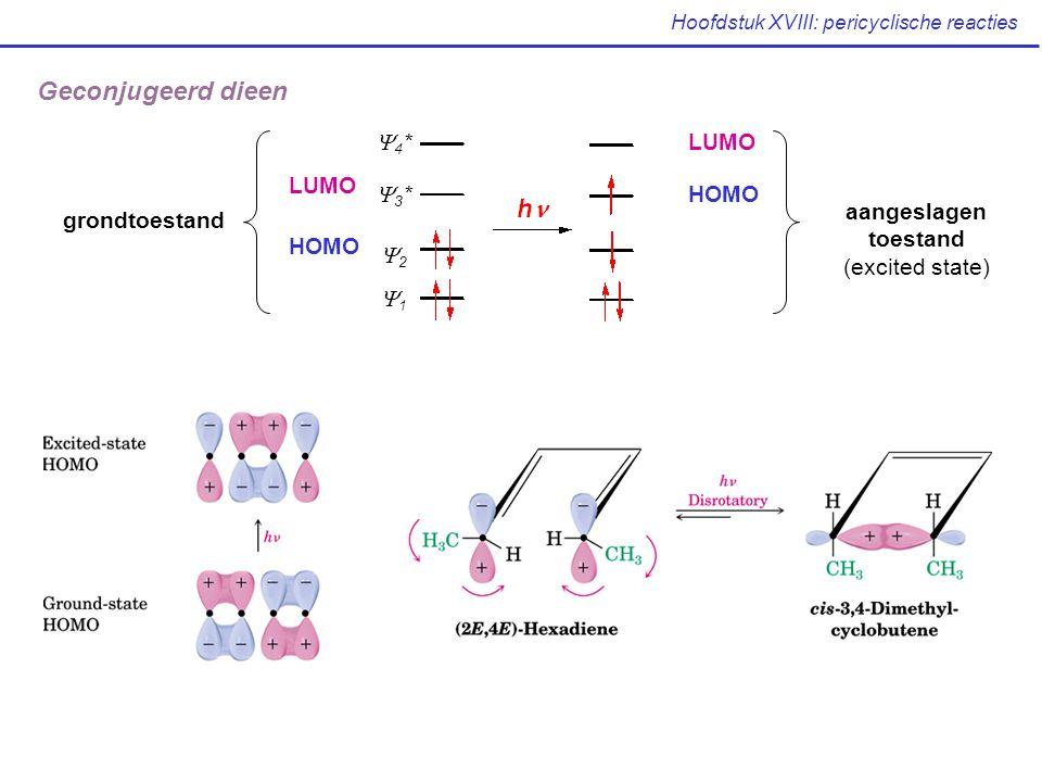 Hoofdstuk XVIII: pericyclische reacties HOMO LUMO grondtoestand aangeslagen toestand (excited state) Geconjugeerd dieen 11 22 3*3* 4*4*