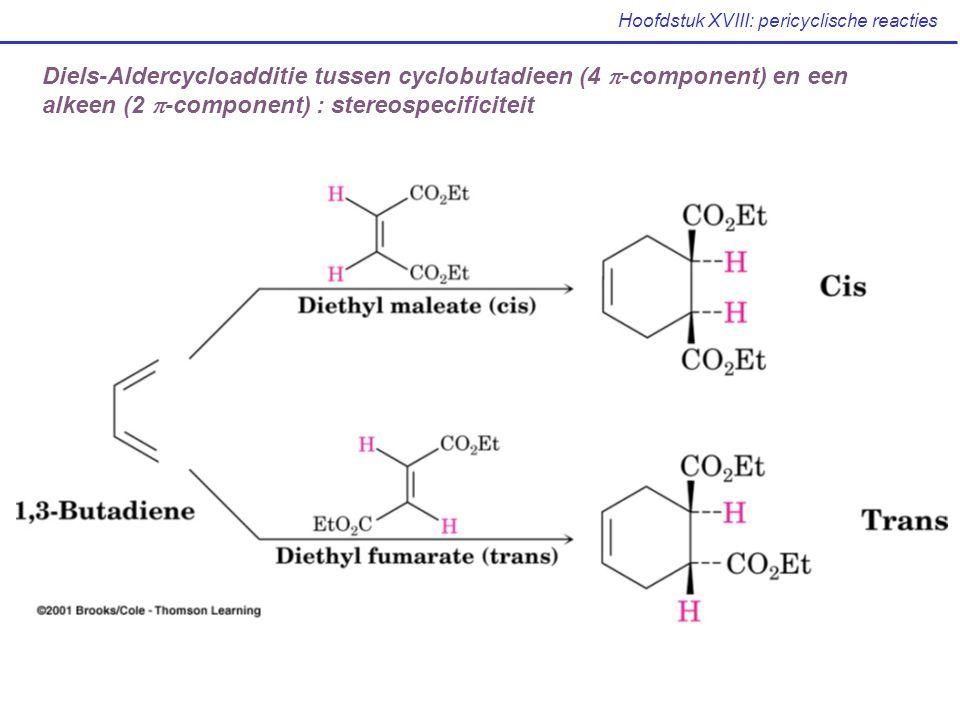 Hoofdstuk XVIII: pericyclische reacties Diels-Aldercycloadditie tussen cyclobutadieen (4  -component) en een alkeen (2  -component) : stereospecific