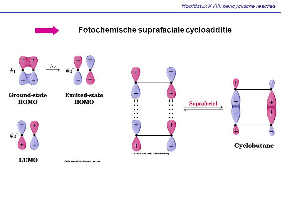 Hoofdstuk XVIII: pericyclische reacties Fotochemische suprafaciale cycloadditie