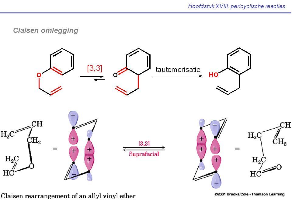Hoofdstuk XVIII: pericyclische reacties Claisen omlegging