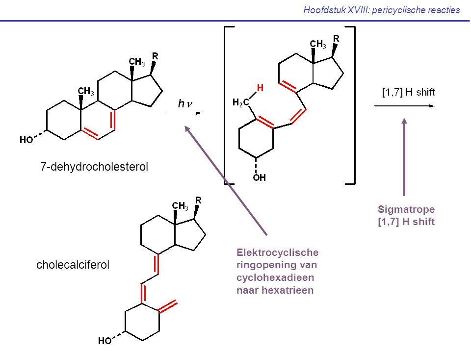7-dehydrocholesterol cholecalciferol Elektrocyclische ringopening van cyclohexadieen naar hexatrieen Sigmatrope [1,7] H shift