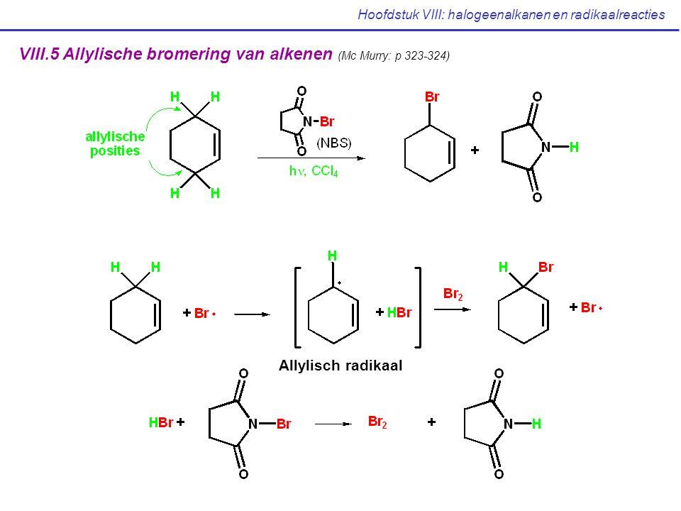 Hoofdstuk VIII: halogeenalkanen en radikaalreacties VIII.5 Allylische bromering van alkenen (Mc Murry: p 323-324) Allylisch radikaal