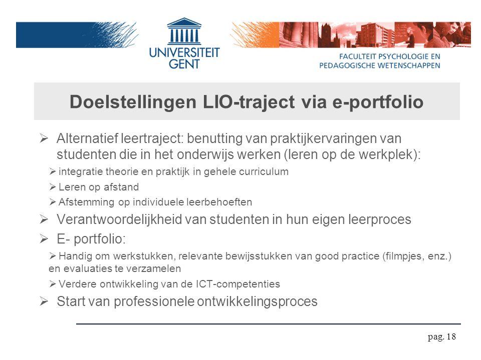 Doelstellingen LIO-traject via e-portfolio  Alternatief leertraject: benutting van praktijkervaringen van studenten die in het onderwijs werken (lere
