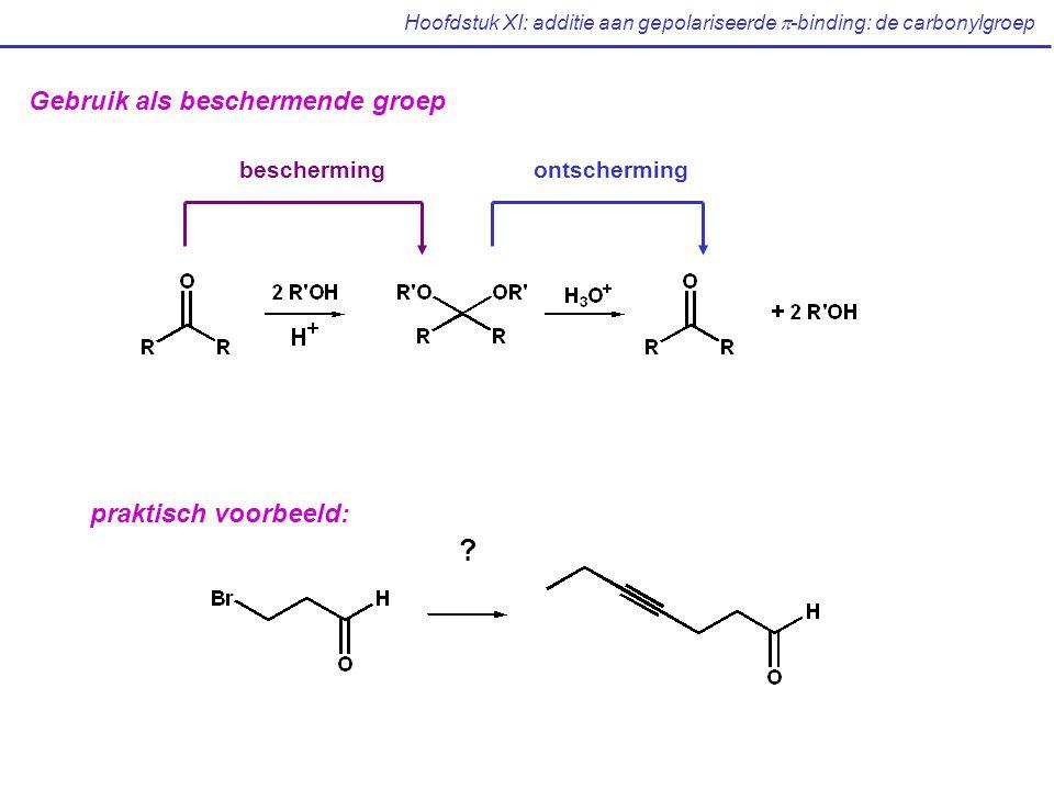 Hoofdstuk XI: additie aan gepolariseerde  -binding: de carbonylgroep Gebruik als beschermende groep beschermingontscherming .