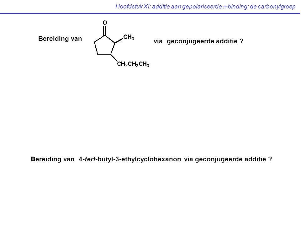Hoofdstuk XI: additie aan gepolariseerde  -binding: de carbonylgroep Bereiding van via geconjugeerde additie .