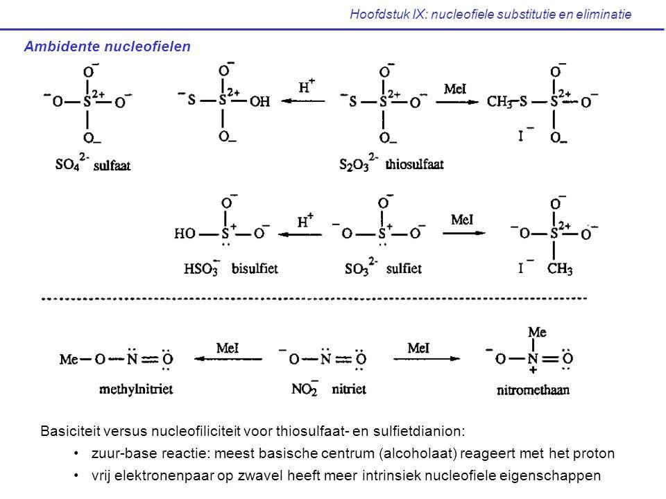 Ambidente nucleofielen Basiciteit versus nucleofiliciteit voor thiosulfaat- en sulfietdianion: zuur-base reactie: meest basische centrum (alcoholaat)
