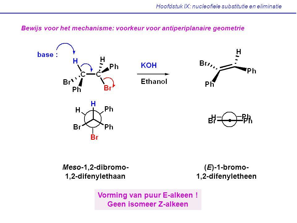 Hoofdstuk IX: nucleofiele substitutie en eliminatie Bewijs voor het mechanisme: voorkeur voor antiperiplanaire geometrie Meso-1,2-dibromo- 1,2-difenyl