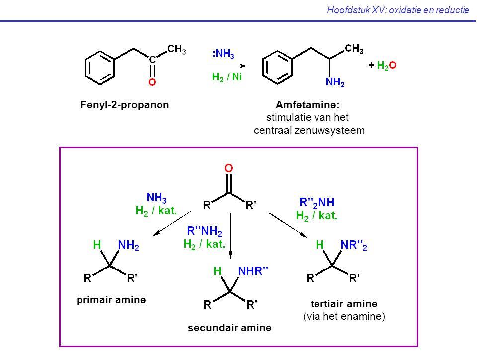 Hoofdstuk XV: oxidatie en reductie Fenyl-2-propanonAmfetamine: stimulatie van het centraal zenuwsysteem primair amine secundair amine tertiair amine (