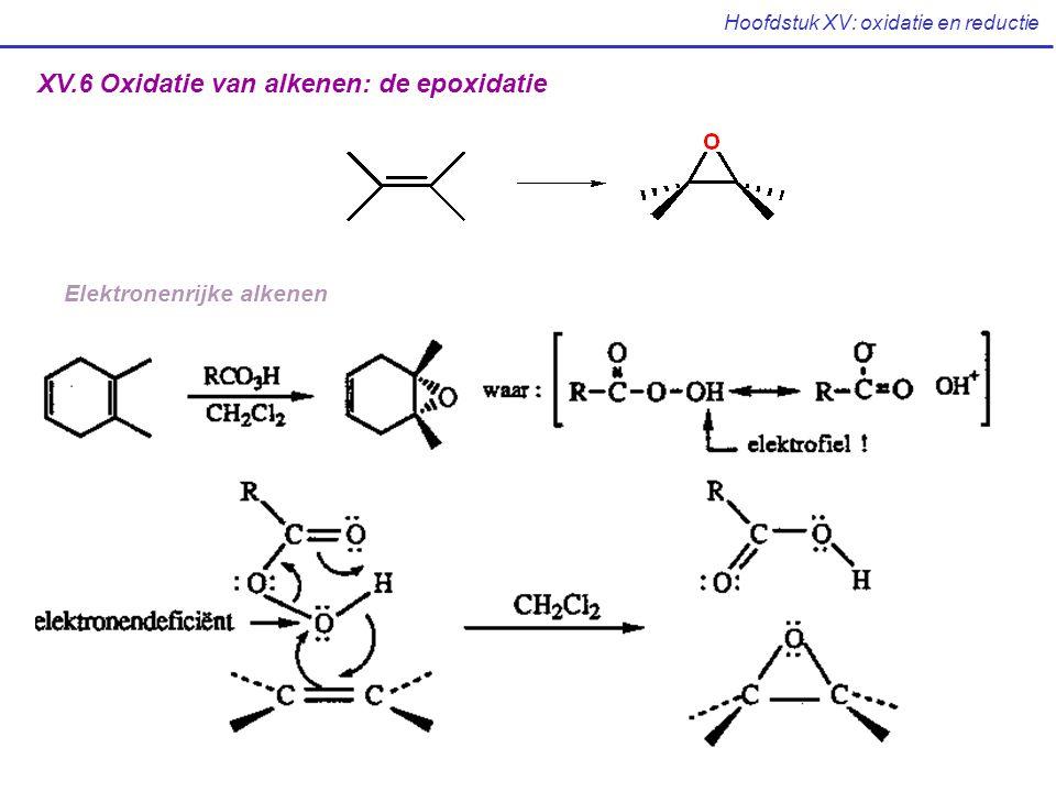 Hoofdstuk XV: oxidatie en reductie XV.6 Oxidatie van alkenen: de epoxidatie Elektronenrijke alkenen