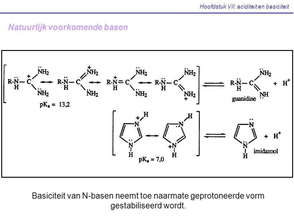 Hoofdstuk VII: aciditeit en basiciteit Natuurlijk voorkomende basen Basiciteit van N-basen neemt toe naarmate geprotoneerde vorm gestabiliseerd wordt.