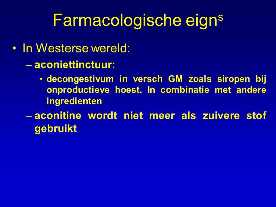 Farmacologische eign s In Westerse wereld: –aconiettinctuur: decongestivum in versch GM zoals siropen bij onproductieve hoest. In combinatie met ander