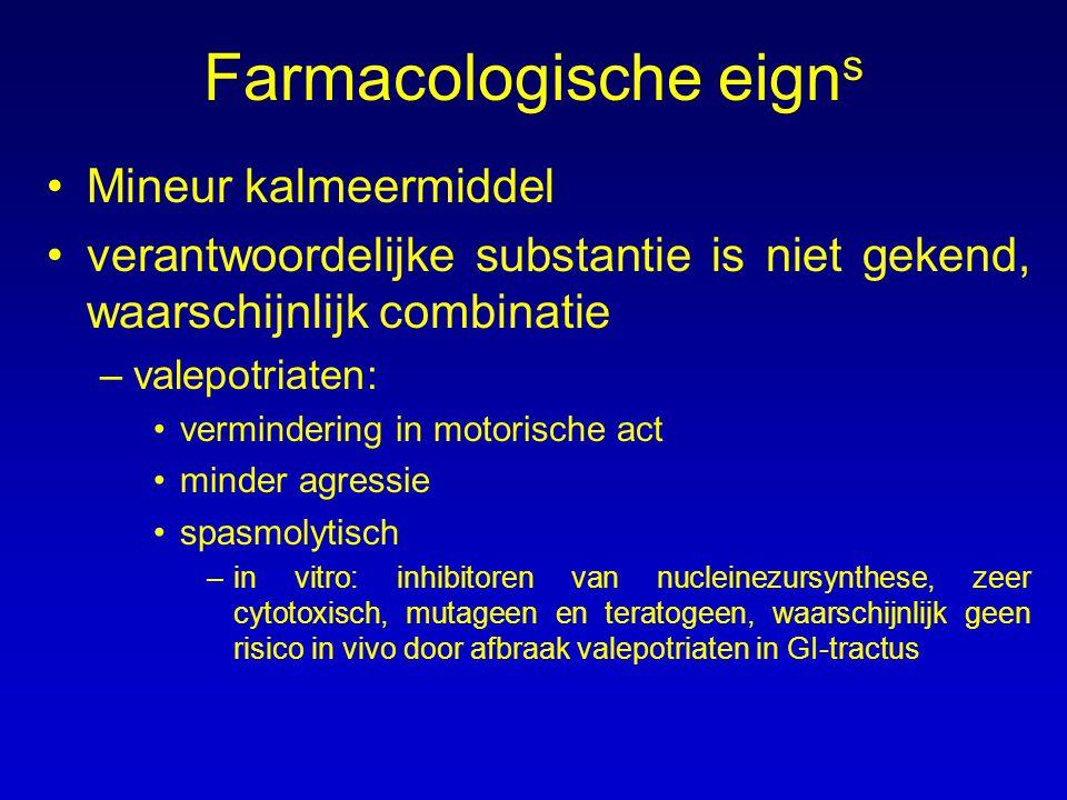 Farmacologische eign s Mineur kalmeermiddel verantwoordelijke substantie is niet gekend, waarschijnlijk combinatie –valepotriaten: vermindering in mot