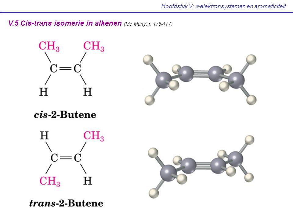 V.5 Cis-trans isomerie in alkenen (Mc Murry: p 176-177)