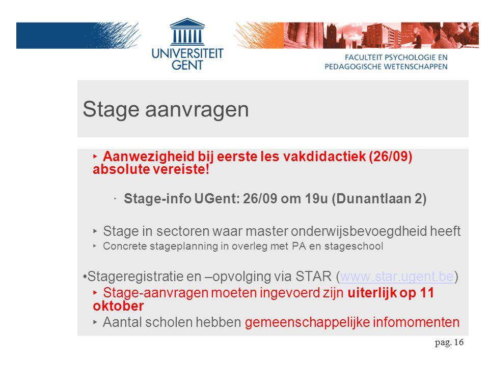 Stage aanvragen ‣ Aanwezigheid bij eerste les vakdidactiek (26/09) absolute vereiste.
