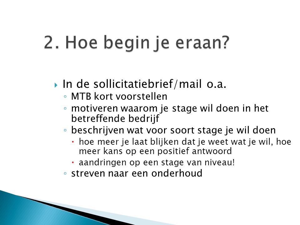 2.Hoe begin je eraan.  In de sollicitatiebrief/mail o.a.