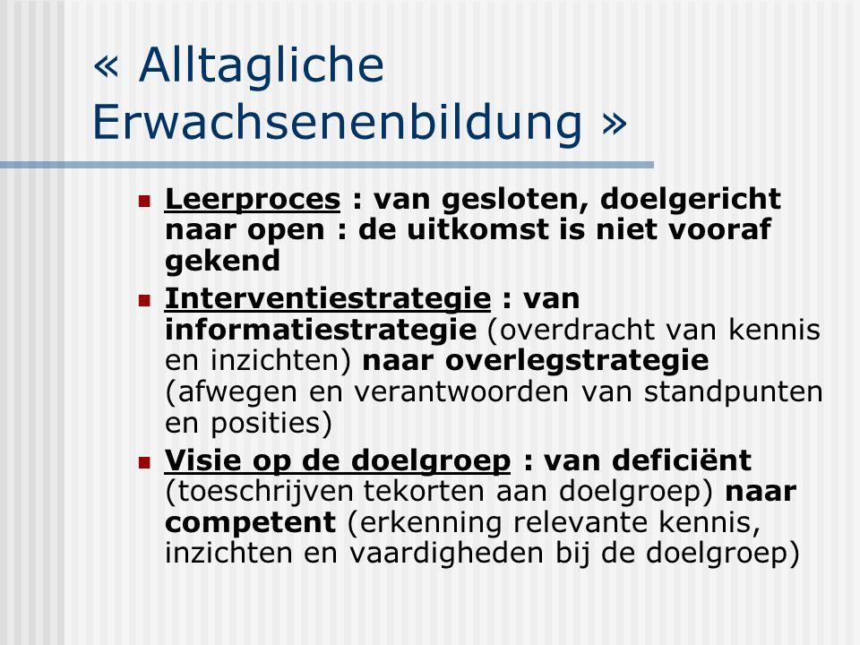 Habermas : theorie van het « communicatieve handelen » Verbinding leefwereldbegrip (Habermas) en inzichten uit « Altagliche Erwachsenenbildung »  onderscheid in Vanzelfsprekende leefwereld Bedreigde leefwereld Gerationaliseerde leefwereld