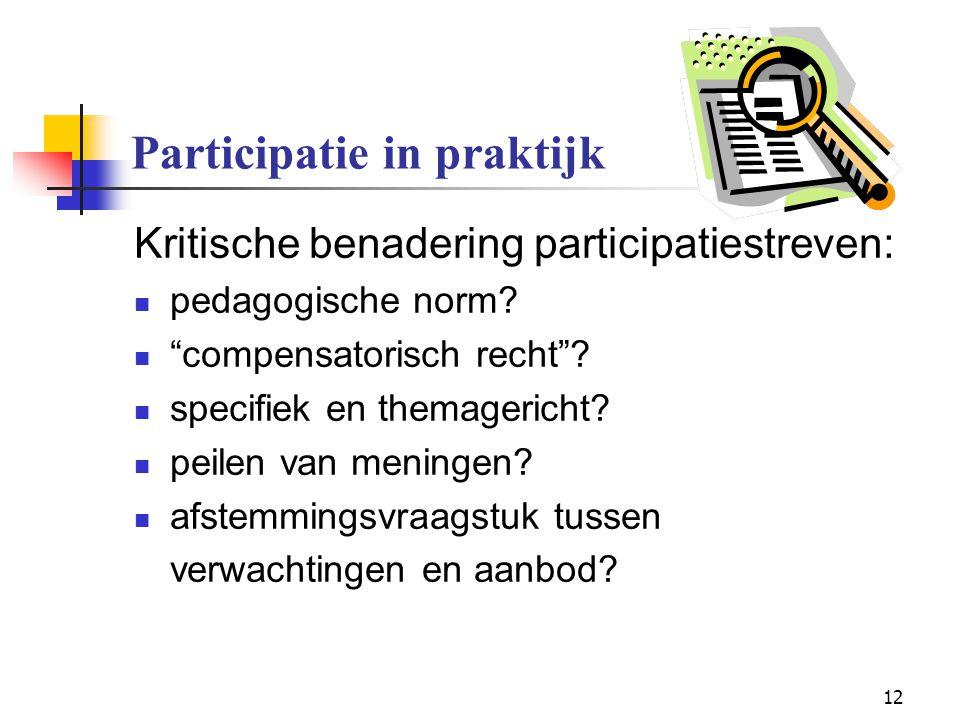 """12 Participatie in praktijk Kritische benadering participatiestreven: pedagogische norm? """"compensatorisch recht""""? specifiek en themagericht? peilen va"""