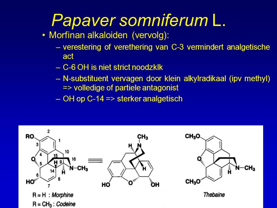 Papaver somniferum L. Andere alkaloiden: –noscapine = narcotine (2-10 %)