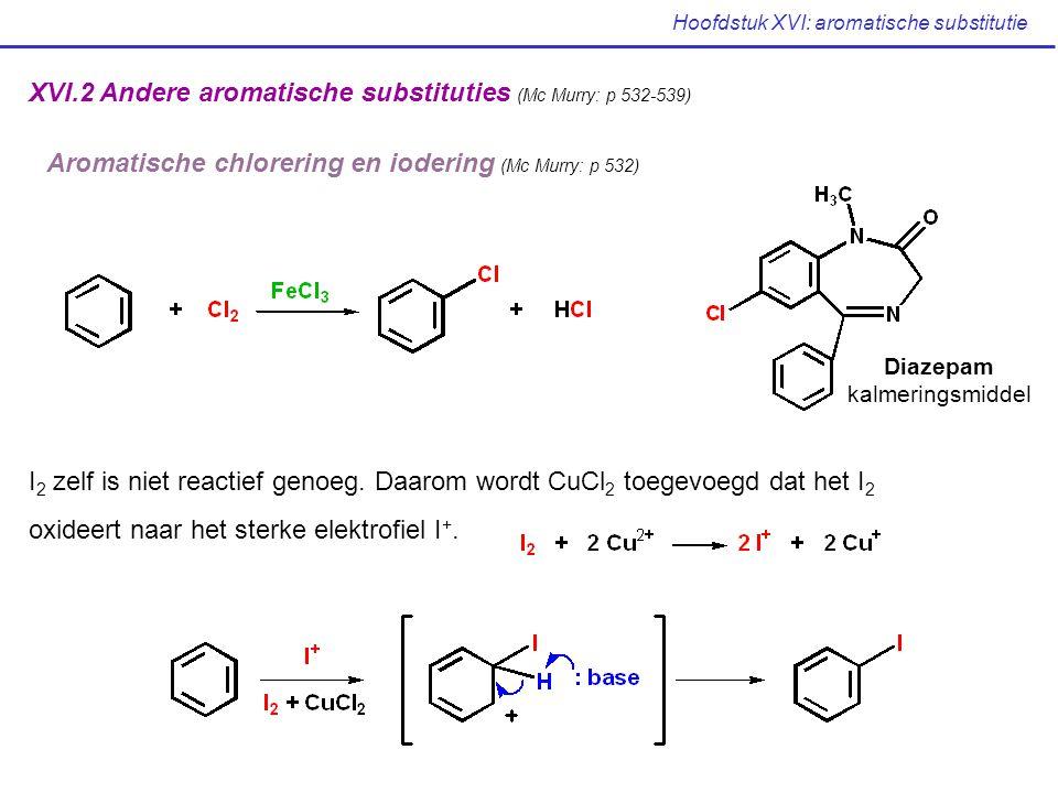 Hoofdstuk XVI: aromatische substitutie XVI.2 Andere aromatische substituties (Mc Murry: p 532-539) Aromatische chlorering en iodering (Mc Murry: p 532