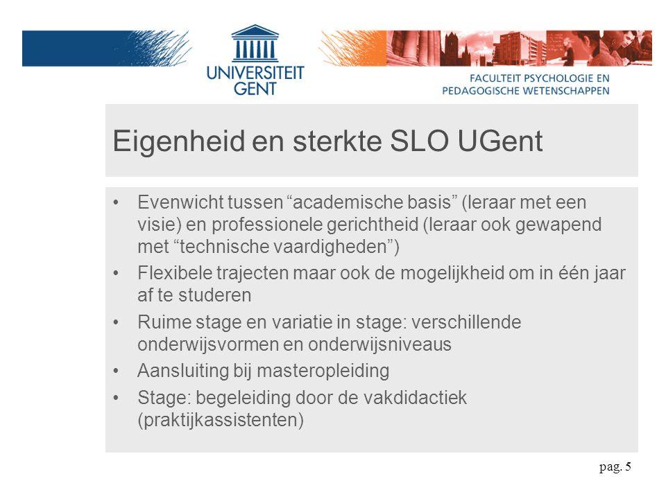 """Eigenheid en sterkte SLO UGent Evenwicht tussen """"academische basis"""" (leraar met een visie) en professionele gerichtheid (leraar ook gewapend met """"tech"""