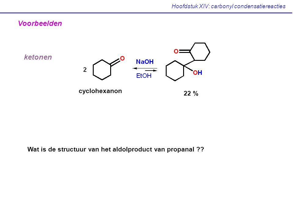 Hoofdstuk XIV: carbonyl condensatiereacties XIV.8 De intramoleculaire Claisencondensatie: De Dieckmann cyclisatie (Mc Murry: p 869-871) Vorming van een cyclisch  -keto ester + + +