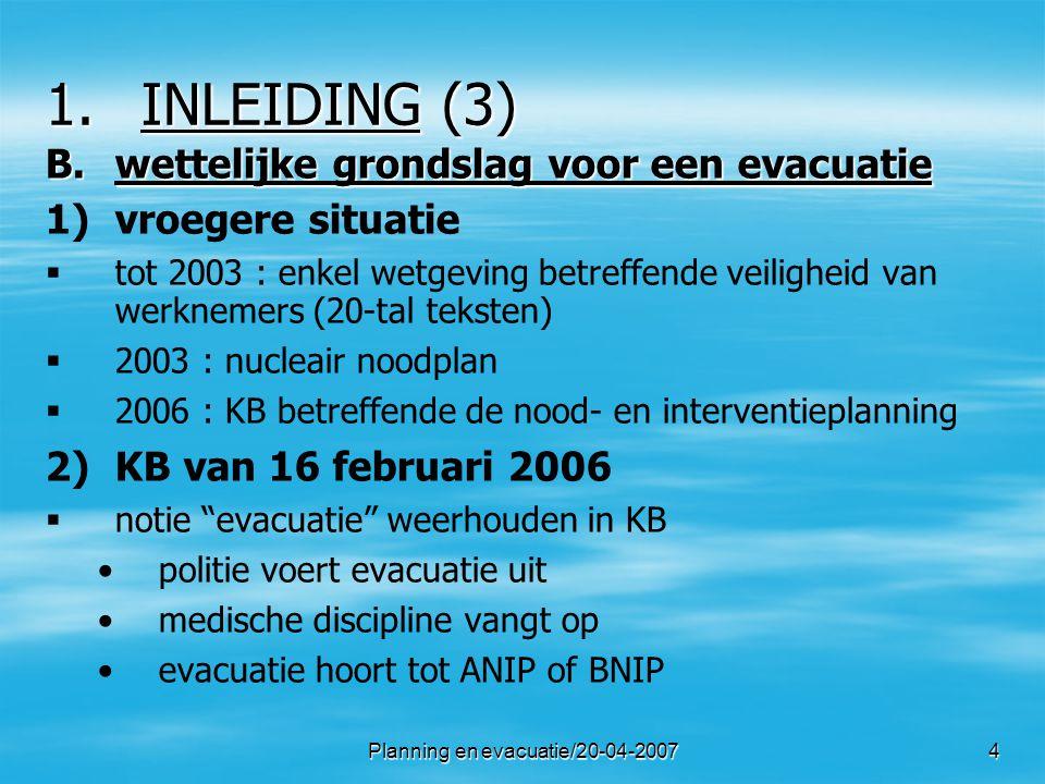 Planning en evacuatie/20-04-200715 3.VERLOOP 1.1.crisis risicoanalyse evacuatie 2.