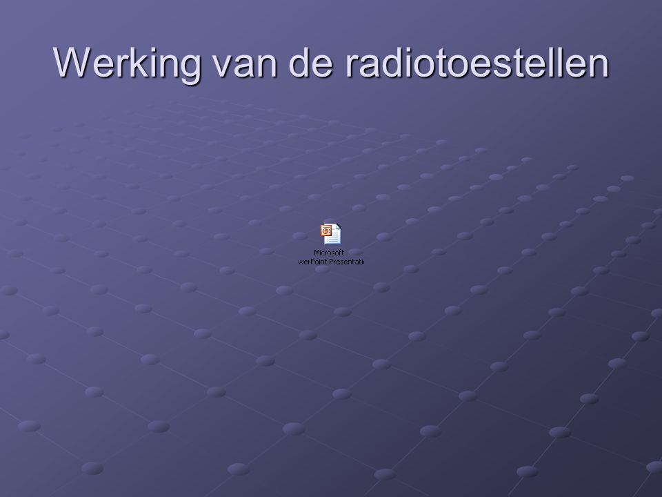 Werking van de radiotoestellen