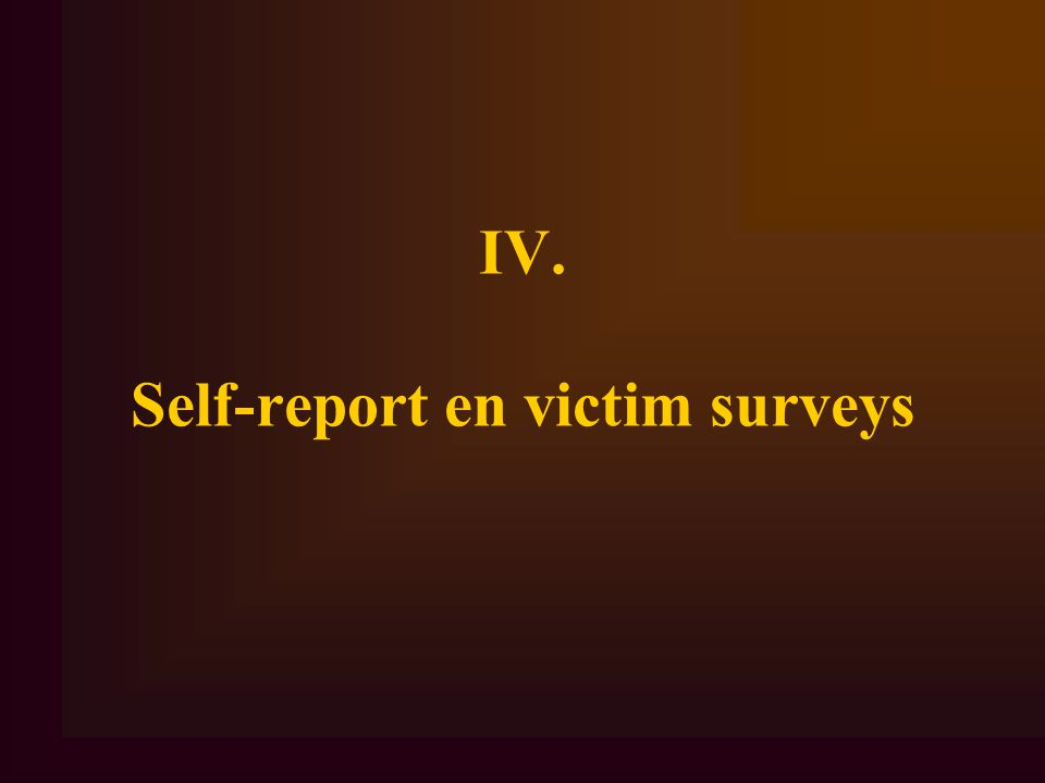 IV. Self-report en victim surveys