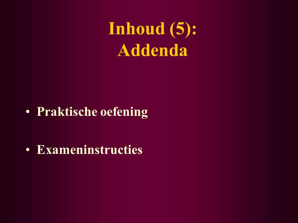Inhoud (5): Addenda Praktische oefening Exameninstructies