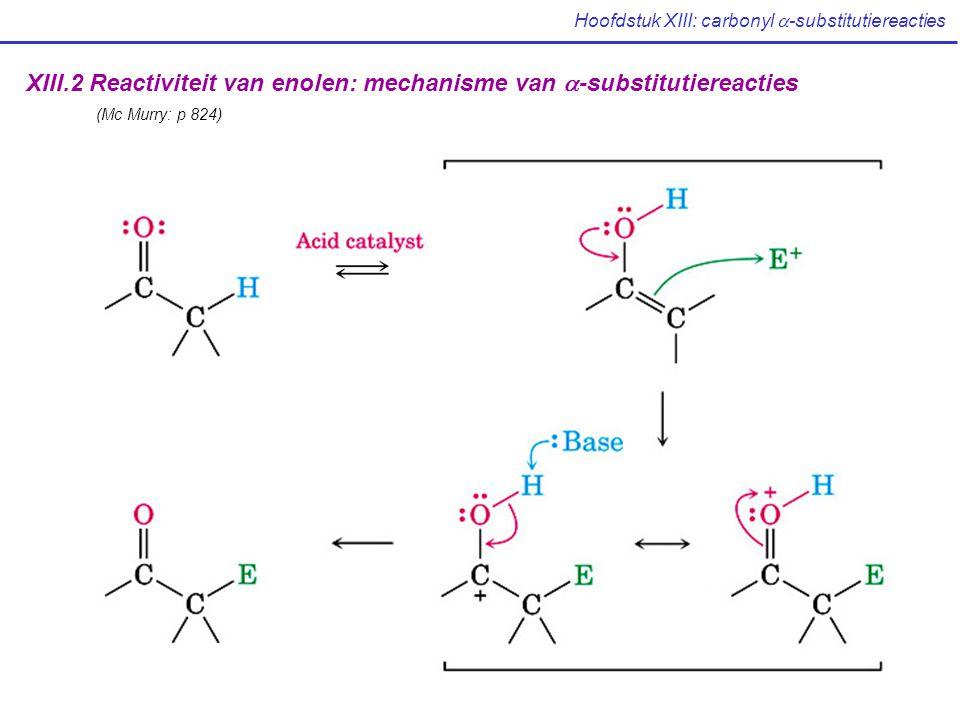 Hoofdstuk XIII: carbonyl  -substitutiereacties De malonestersynthese halogeenalkaancarbonzuur malonestereen gealkyleerd malonester een di-gealkyleerd malonester Hydrolyse en decarboxylering