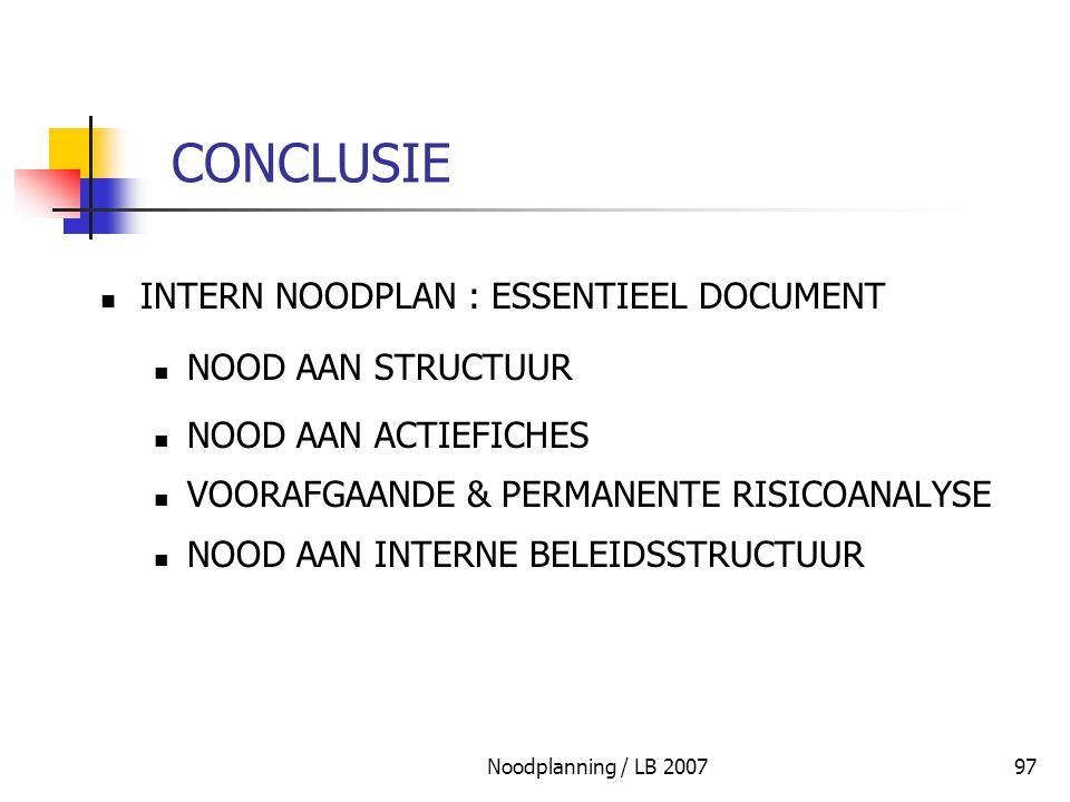 Noodplanning / LB 200797 CONCLUSIE INTERN NOODPLAN : ESSENTIEEL DOCUMENT NOOD AAN STRUCTUUR NOOD AAN ACTIEFICHES VOORAFGAANDE & PERMANENTE RISICOANALY