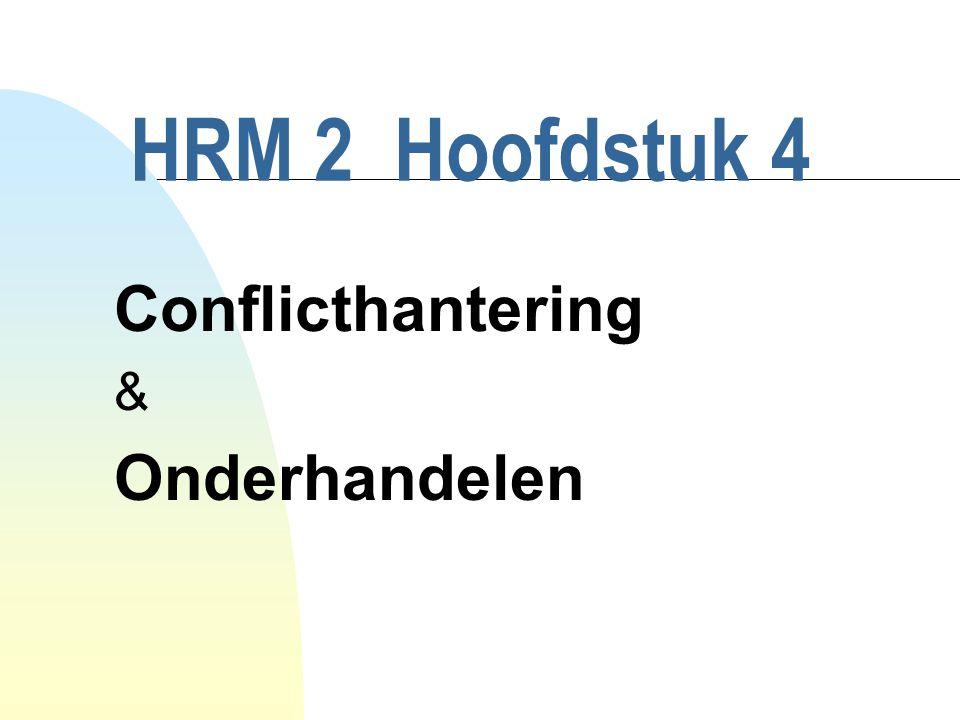 HRM 2 Hoofdstuk 4 Conflicthantering & Onderhandelen