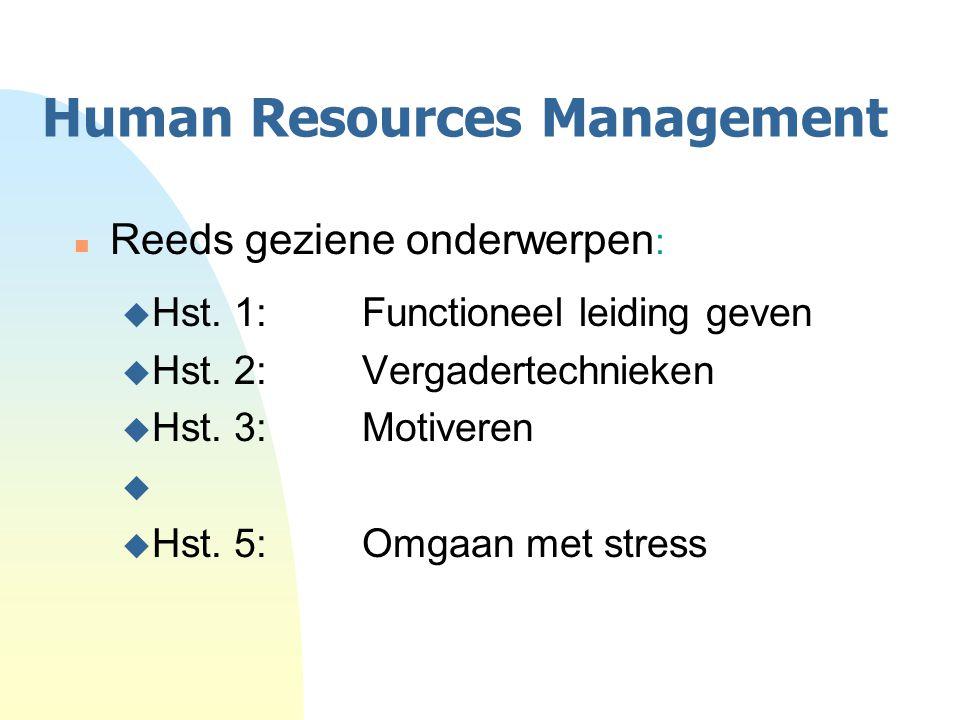 Human Resources Management n Reeds geziene onderwerpen : u Hst.