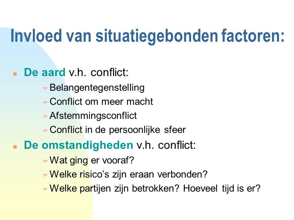 Invloed van situatiegebonden factoren: n De aard v.h.