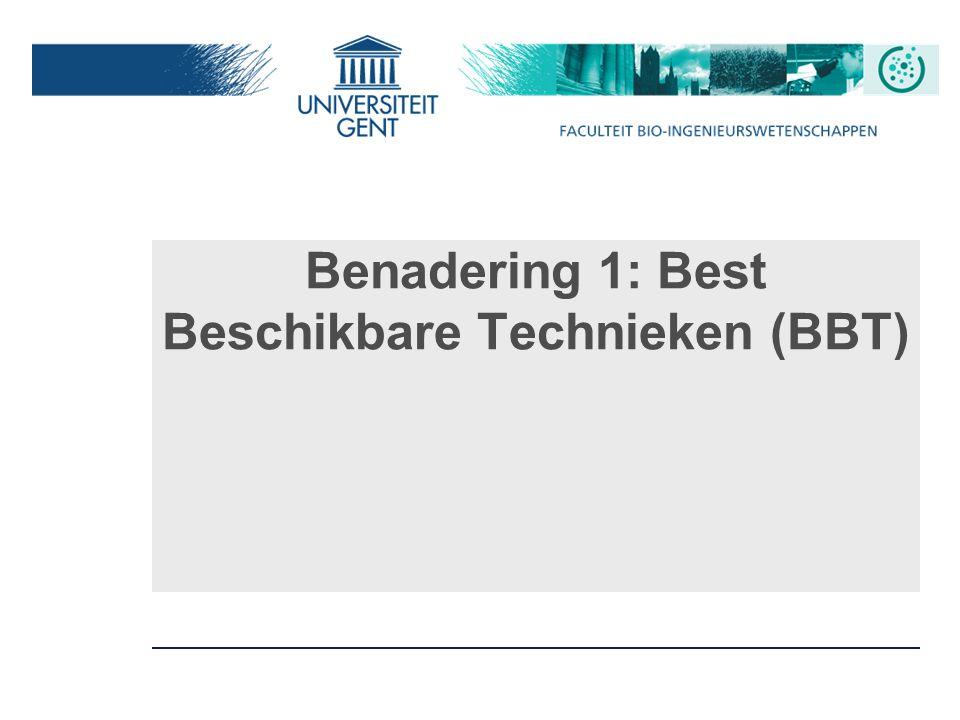 Benadering 1: Best Beschikbare Technieken (BBT)