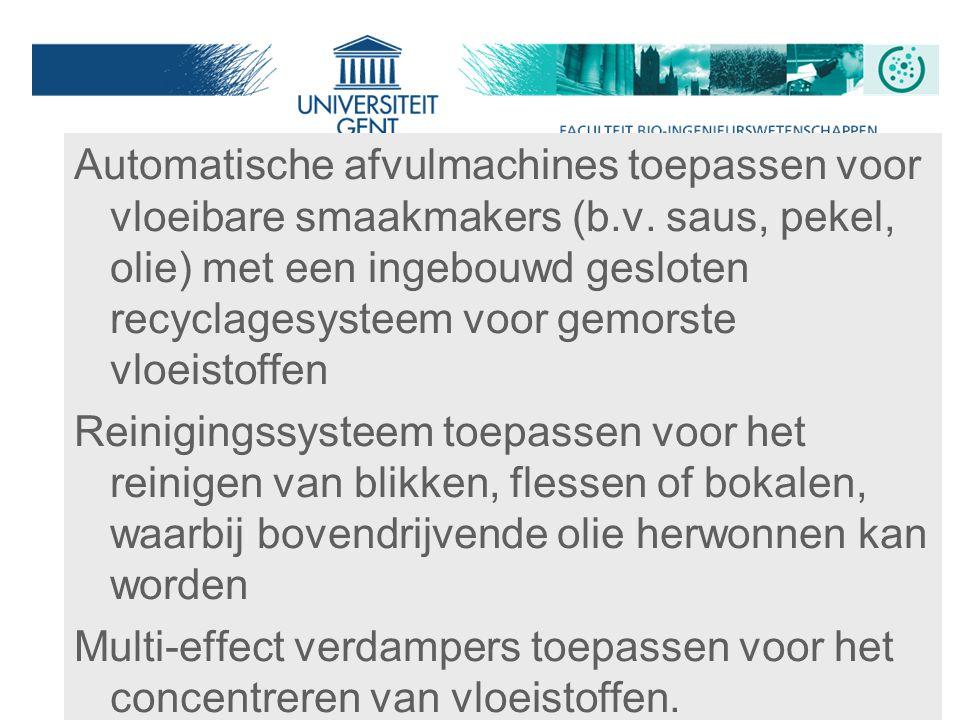 16 BBT in de sector: groenten- fruit en aardappelenverwerking/ afval-water Automatische afvulmachines toepassen voor vloeibare smaakmakers (b.v. saus,