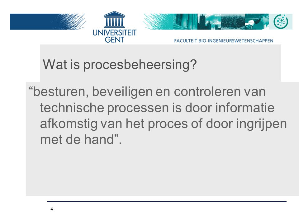 4 Wat is procesbeheersing.