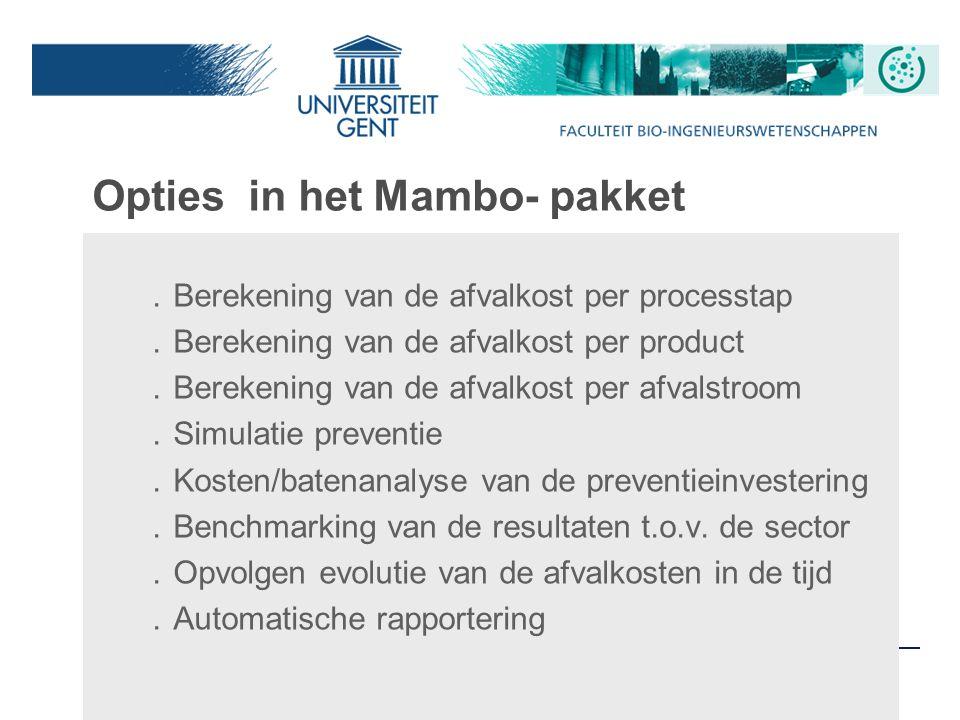 40 Opties in het Mambo- pakket.Berekening van de afvalkost per processtap.Berekening van de afvalkost per product.Berekening van de afvalkost per afva