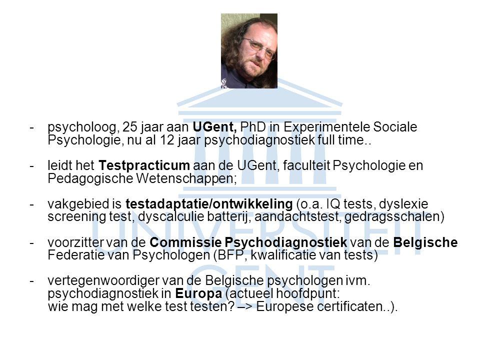 -psycholoog, 25 jaar aan UGent, PhD in Experimentele Sociale Psychologie, nu al 12 jaar psychodiagnostiek full time..