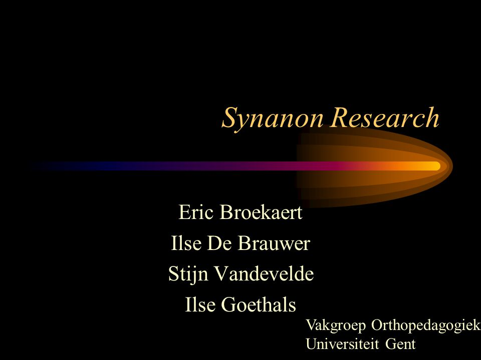 Synanon Research Eric Broekaert Ilse De Brauwer Stijn Vandevelde Ilse Goethals Vakgroep Orthopedagogiek Universiteit Gent