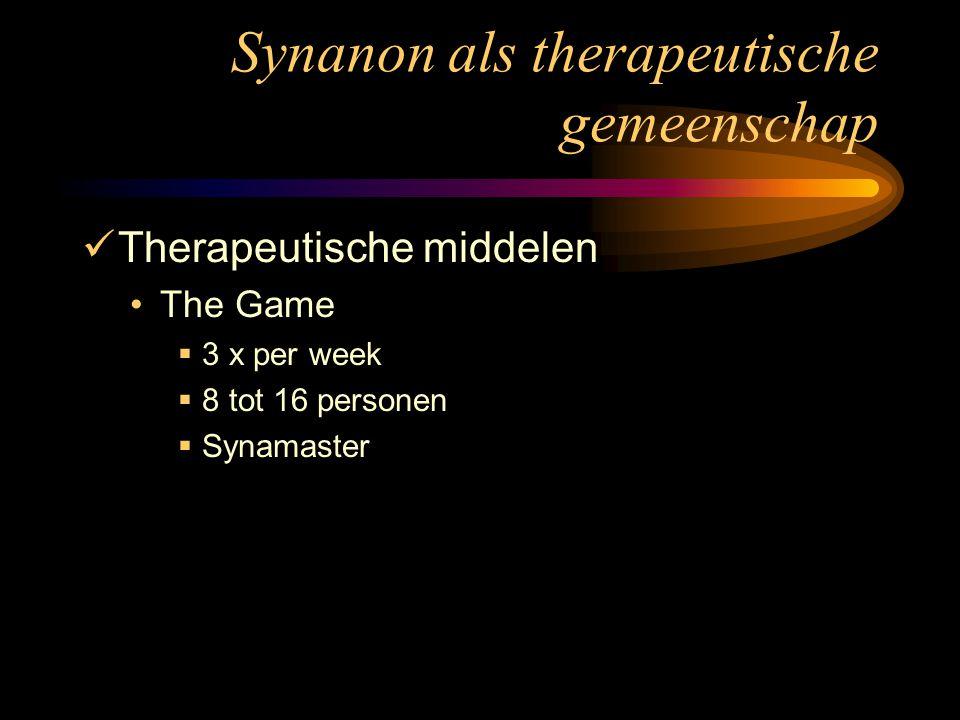 Synanon als therapeutische gemeenschap Therapeutische middelen The Game  3 x per week  8 tot 16 personen  Synamaster